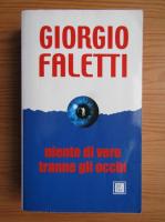 Anticariat: Giorgio Faletti - Niente di vero tranne gli occhi