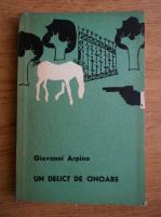 Anticariat: Giovanni Arpino - Un delict de onoare