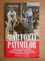 Giovanni Papini - Martorii patimilor. Ispitirea lui Iuda, Barabba etc