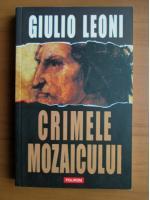 Giulio Leoni - Crimele Mozaicului