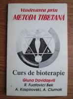Giuna Davidasvili - Vindecarea prin metoda tibetana. Curs de bioterapie