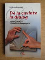 Anticariat: Giuseppe Colombero - De la cuvinte la dialog