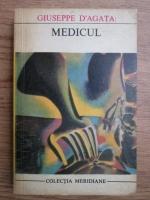 Anticariat: Giuseppe D. Agata - Medicul