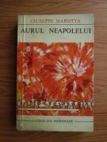 Anticariat: Giuseppe Marotta - Aurul Neapolelui