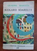 Anticariat: Giuseppe Marotta - Scolarii soarelui