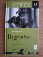 Giuseppe Verdi - Mari spectacole de arta. Rigoletto. Opera in 3 acte