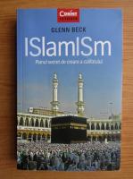 Glenn Beck - Islamism. Planul secret de creare a califatului