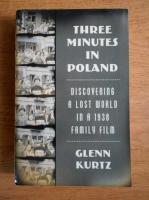 Anticariat: Glenn Kurtz - Three minutes in Poland