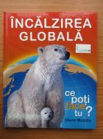 Anticariat: Glenn Murphy - Incalzirea globala