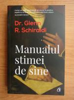 Anticariat: Glenn R. Schiraldi - Manualul stimei de sine