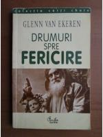 Anticariat: Glenn Van Ekeren - Drumuri spre fericire