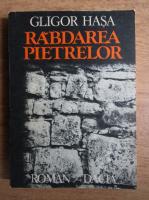 Gligor Hasa - Rabdarea pietrelor
