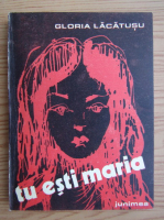 Gloria Lacatusu - Tu esti Maria