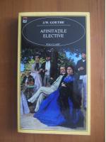 Goethe - Afinitatile elective (editura Rao, 2001)