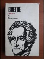 Goethe - Opere, volumul 3 (Teatru II)