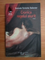 Anticariat: Gonzalo Torrente Ballester - Cronica regelui aiurit