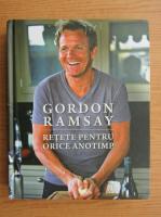 Anticariat: Gordon Ramsay - Retete pentru orice anotimp