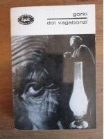Anticariat: Gorki - Doi vagabonzi