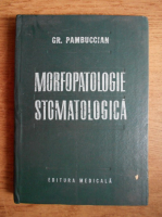 Gr. Pambuccian - Morfopatologie stomatologica
