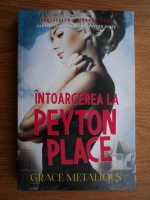 Anticariat: Grace Metalious - Intoarcerea la Peyton Place