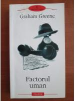 Anticariat: Graham Greene - Factorul uman