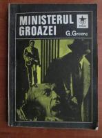 Anticariat: Graham Greene - Ministerul groazei