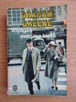 Graham Greene - Voyages avec ma tante