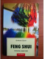 Graham Gunn - Feng Shui. Armonia casei tale