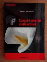 Graham Masterton - Cum sa-i satisfaci visele erotice