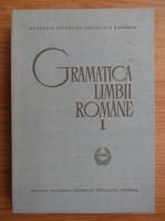 Anticariat: Gramatica limbii romane (volumul 1)