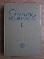 Gramatica limbii romane (volumul 2)