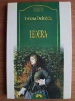 Grazia Deledda - Iedera (Leda Clasic)