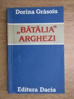 Graziella Doicescu - Batalia, Arghezi, Procesul istoric al receptarii operei lui Tudor Arghezi
