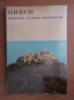 Grece. Histoire, musees, monuments