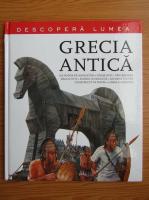 Anticariat: Grecia antica. Un popor de navigatori, orase-stat, traversarea raului Styx, scrisul si educatia