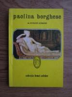 Anticariat: Gregor Armand - Paolina Borghese