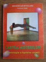 Anticariat: Gregorian Bivolaru - Cartea misterelor. O antologie a faptelor stranii