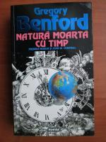 Gregory Benford - Natura moarta cu timp