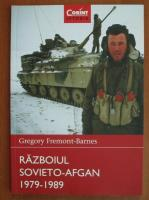 Anticariat: Gregory Fremont-Barnes - Razboiul Sovieto-Afgan 1979-1989