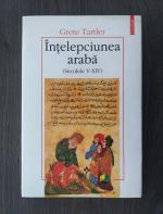 Grete Tartler - Intelepciunea araba (Secolele V-XIV)