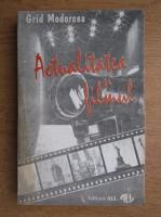 Anticariat: Grid Modorcea - Actualitatea si filmul