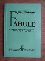 Grigore Alexandrescu - Fabule cu un studiu introductiv si vocabular de Petre V. Hanes