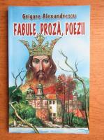 Grigore Alexandrescu - Fabule, proza, poezii