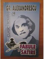 Grigore Alexandrescu - Fabule si satire