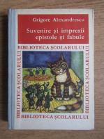 Grigore Alexandrescu - Suvenire si impresii, epistole si fabule