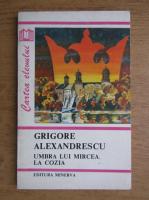 Anticariat: Grigore Alexandrescu - Umbra lui Mircea la Cozia