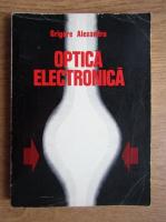 Anticariat: Grigore Alexandru - Optica electronica