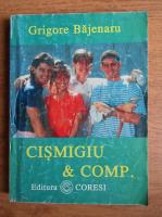 Grigore Bajenaru - Cismigiu et Comp