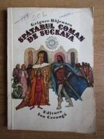 Anticariat: Grigore Bajenaru - Spatarul Coman de Suceava