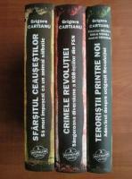 Grigore Cartianu - Sfarsitul Ceausestilor. Crimele revolutiei. Teroristii printre noi (3 volume)